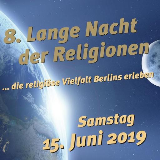 """15.6.2019 8. Lange Nacht der Religionen in Berlin zelebriert das """"Wasser des Lebens"""""""